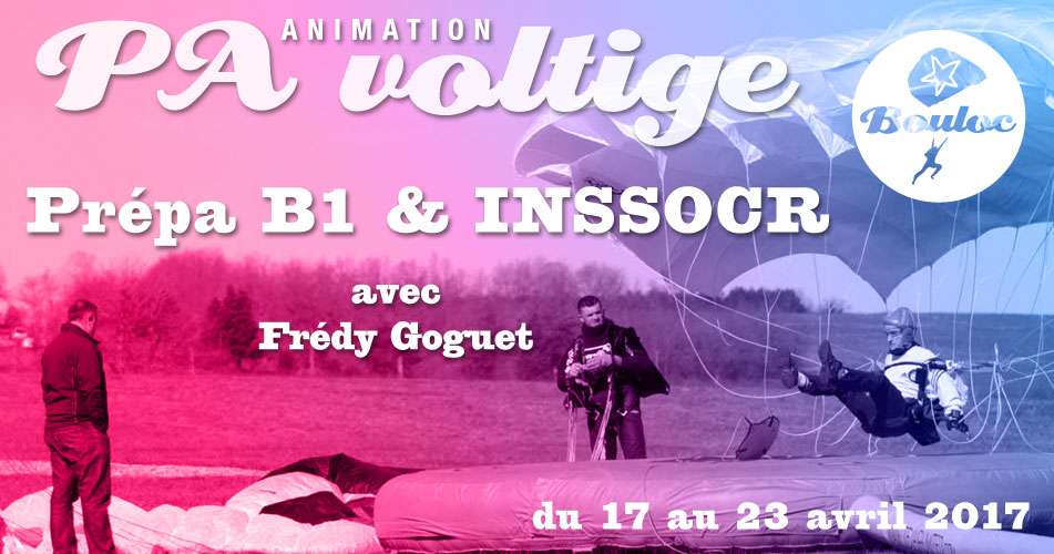 Bannière Facebook pour l'animation PA Précision d'Atterrissage et Voltige, préparation B1 et INSSOCR avec Frédy Goguet du 17 au 23 avril 2017